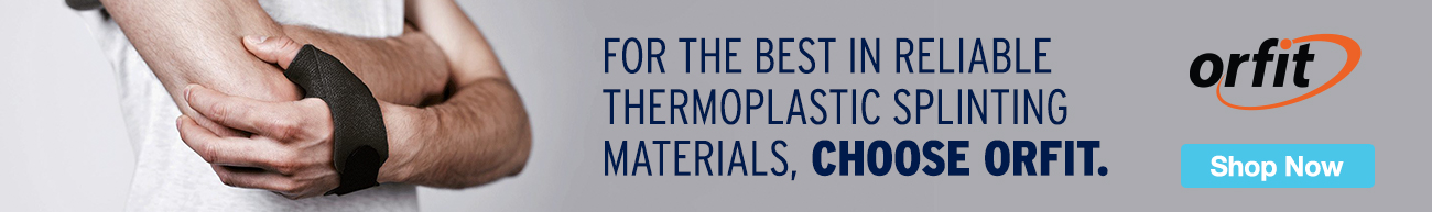 Full Page Ad – Choose Orfit for Reliable Thermoplastic Splinting Materials – Click to View Page