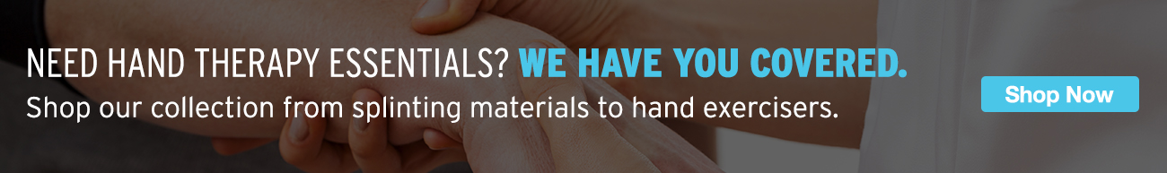 Full Page Ad – Shop Our Collection of Hand Therapy Essentials – Click to View Page