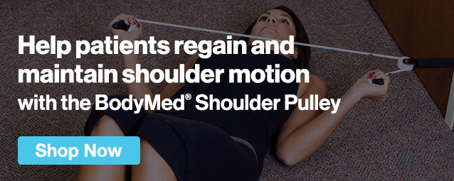 Half Page Ad – Help Patients Regain and Maintain Shoulder Motion with the BodyMed® Shoulder Pulley – Click to View Page
