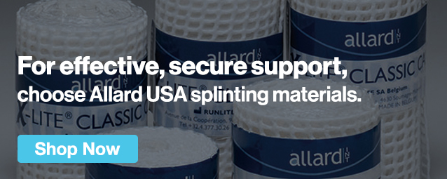 Half Page Ad –For Effective, Secure Support, Choose Allard Usa Splinting Materials – Click to View Page