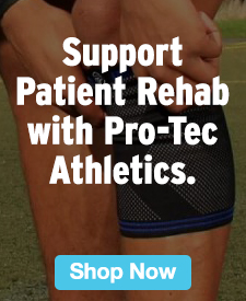 Quarter Page Ad – Support Patient Rehab with Pro-Tec Athletics – Click to View Page