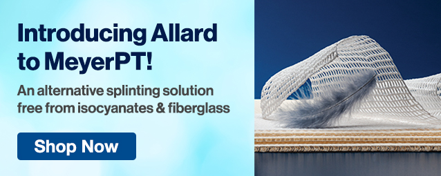 Half Page Ad – Introducing Allard Splinting Materials to MeyerPT – Click to View Page