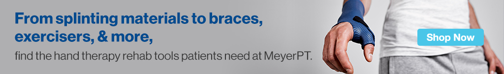 Full Page Ad – Shop Hand Therapy Braces, Splints, and More at MeyerPT – Click to View Page