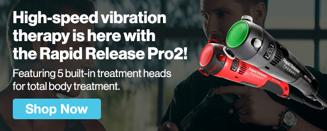 Half Page Ad – High-Speed Vibration Therapy Is Here with the Rapid Release Pro2 – Click to View Page