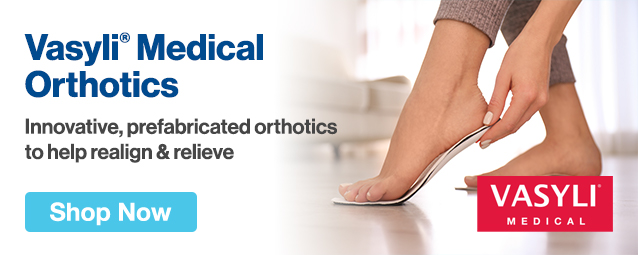 Half Page Ad – Shop Vasyli® Medical Orthotics – Click to View Page