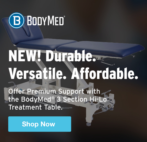Half Page Ad – Durable. Versatile. Affordable. Offer Premium Support with the BodyMed® 3 Section Hi-Lo Treatment Table – Click to View Page