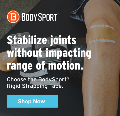 Half Page Ad – Stabilize Joints Without Impacting Range of Motion Choose the BodySport® Rigid Strapping Tape – Click to View Page
