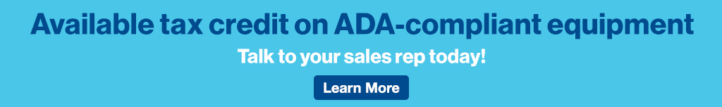 Full Page Ad – ADA-Compliant Equipment Tax Credit Available – Click to View Page
