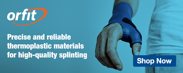 Half Page Ad – Shop our full selection of Orfit thermoplastic splinting products – Click to view page