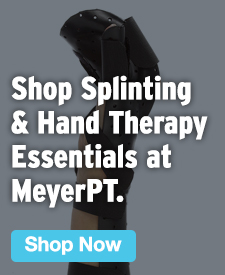 Quarter Page Ad – Shop Splinting & Hand Therapy Essentials at MeyerPT – Click to View Page