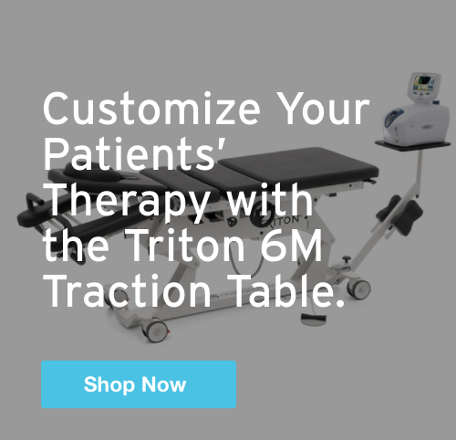 Half Page Ad – Customize Your Patients' Therapy with the Triton 6M Traction Table – Click to View Page