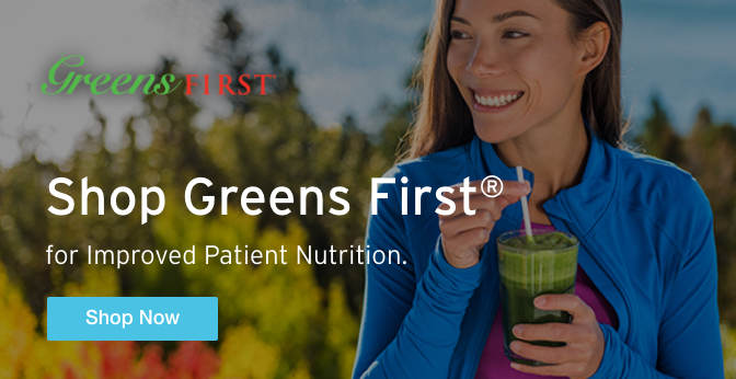 Three Quarter Page Ad – Shop Greens First® for Improved Patient Nutrition – Click to View Page