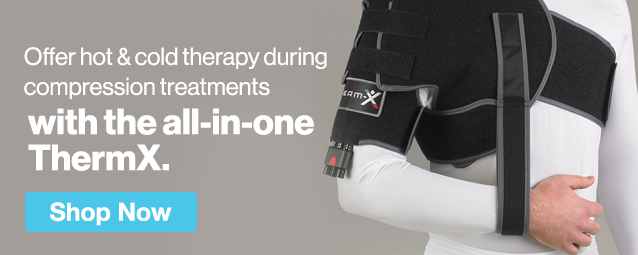 Half Page Ad – Offer Hot & Cold Therapy During Compression Treatments With The All-In-One ThermX – Click to View Page